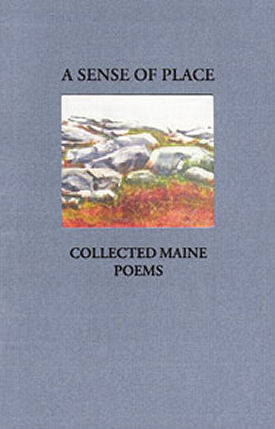 A Sense of Place: Collected Maine Poems