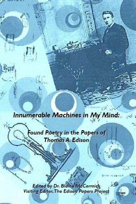 Innumerable Machines in My Mind:  Found Poetry in the Papers of Thomas A. Edison